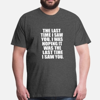 the-last-time-i-saw-you-mens-premium-t-shirt